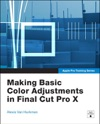 Making Basic Color Adjustments In Final Cut Pro X Apple Pro Training Series