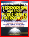 21st Century Complete Guide To Terrorism And Other Public Health Emergencies Government Guide To Biological Chemical Radiation Nuclear And Other Threats