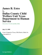 James B. Estes V. Dallas County Child Welfare Unit Texas Department To Human Service