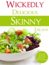 Wickedly Delicious Skinny Salads