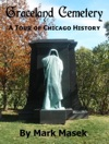Graceland Cemetery A Tour Of Chicago History