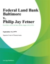 Federal Land Bank Baltimore V Philip Jay Fetner