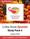 Coffee Break Spanish Study Pack 4