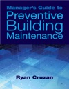 Managers Guide To Preventive Building Maintenance