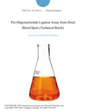 Pcr-Oligonucleotide Ligation Assay From Dried Blood Spots (Technical Briefs)