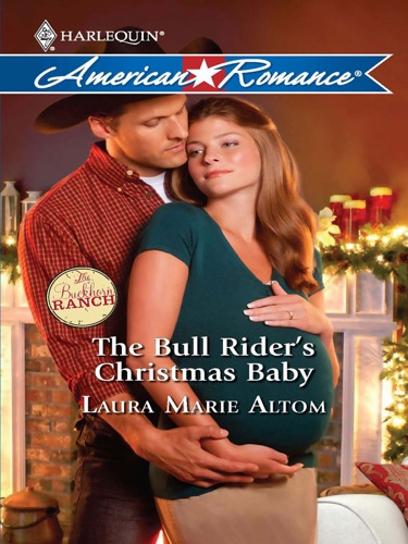 Laura Marie Altom - The Bull Rider's Christmas Baby