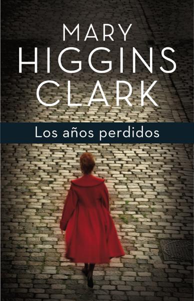 Los años perdidos por Mary Higgins Clark