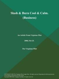 SLASH & BURN COOL & CALM (BUSINESS)