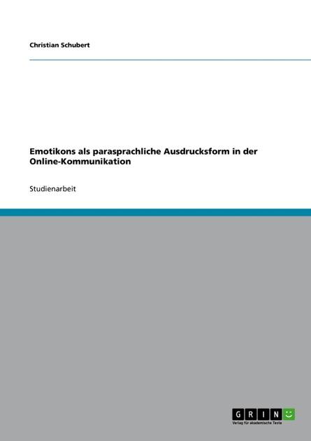 Emotikons als parasprachliche Ausdrucksform in der Online-Kommunikation (German Edition)