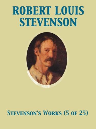 Robert Louis Stevenson & Andrew Lang - The Works of Robert Louis Stevenson - Swanston Edition Vol. 5 (of 25)