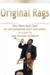 Original Rags Pure Sheet Music Duet For Alto Saxophone And F Instrument Arranged By Lars Christian Lundholm