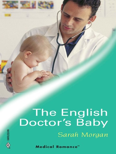 Sarah Morgan - The English Doctor's Baby