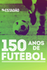 José Eduardo de Carvalho - 150 anos de futebol アートワーク