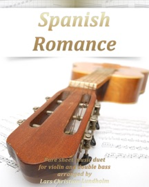 Spanish Romance Pure Sheet Music Duet For Violin And Double Bass Arranged By Lars Christian Lundholm