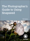 Photographers Guide To Using Snapseed