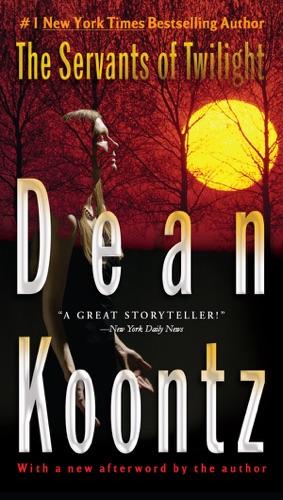 Dean Koontz - The Servants of Twilight