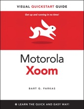 Motorola Xoom, The: Visual QuickStart Guide