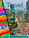Seoul South Korea Illustrated Travel Guide Korean Phrasebook And Maps Mobi Travel