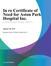 In Re Certificate Of Need For Aston Park Hospital Inc