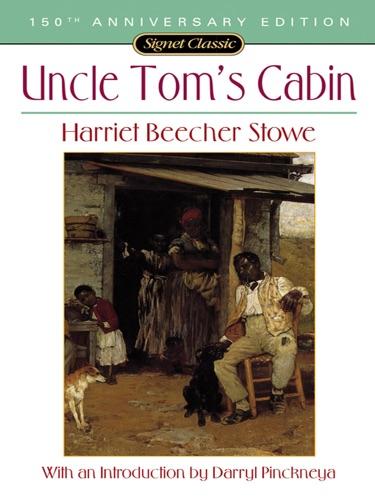 Harriet Beecher Stowe, Darryl Pinckney & Jonathan Arac - Uncle Tom's Cabin