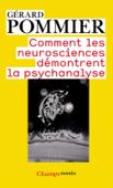Comment les neurosciences démontrent la psychanalyse