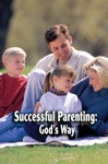 Successful Parenting Gods Way