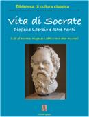 Vita di Socrate. Diogene Laerzio e altre Fonti