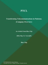 PTCL: Transforming Telecommunications In Pakistan (Company Overview)