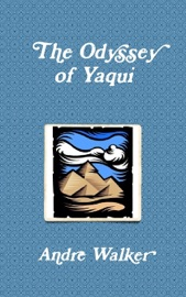 Download and Read Online The Odyssey of Yaqui