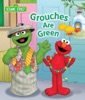 Grouches Are Green (Sesame Street)