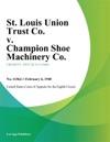 St Louis Union Trust Co V Champion Shoe Machinery Co