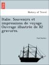 Italie Souvenirs Et Impressions De Voyage Ouvrage Illustree De 82 Gravures