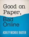 Good On Paper Bad Online