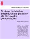 St Anna Ter Muiden Beschouwd Als Plaats En Als Christelijke Gemeente Etc