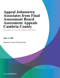 APPEAL JOHNSTOWN ASSOCIATES FROM FINAL ASSESSMENT BOARD ASSESSMENT APPEALS CAMBRIA COUNTY