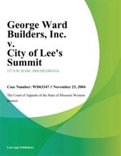 George Ward Builders, Inc. v. City of Lees Summit, Missouri