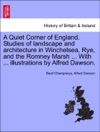 A Quiet Corner Of England Studies Of Landscape And Architecture In Winchelsea Rye And The Romney Marsh  With  Illustrations By Alfred Dawson