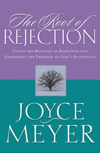 Joyce Meyer - The Root of Rejection