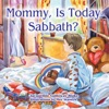 Mommy Is Today Sabbath