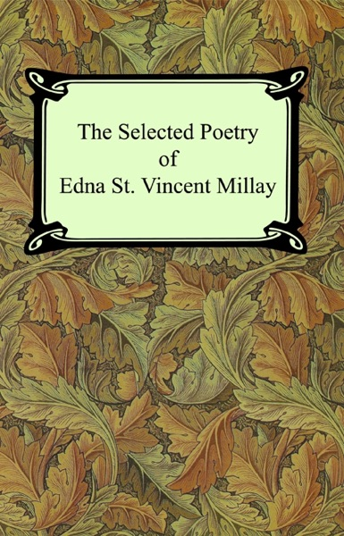 an analysis of the times in which a woman was to operate in the poem renascence by edna st vincent m