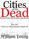What Are Little Zombies Made Of Cities Of The Dead