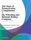 The State Of Pennsylvania Complainant V The Wheeling And Belmont Brideg Company