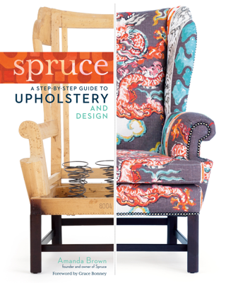 Spruce: A Step-by-Step Guide to Upholstery and Design - Amanda Brown book