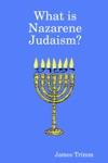 What Is Nazarene Judaism