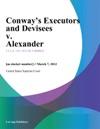Conways Executors And Devisees V Alexander