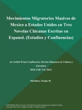 Movimientos Migratorios Masivos De Mexico A Estados Unidos En Tres Novelas Chicanas Escritas En Espanol (Estudios Y Confluencias)