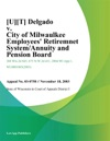 Delgado V City Of Milwaulkee Employees Retiremnet SystemAnnuity And Pension Board