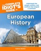The Complete Idiot's Guide To European History, 2nd Edition