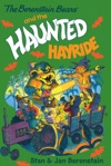 The Berenstain Bears Chapter Book The Haunted Hayride