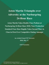 Aston Martin Triumphs over Adversity at the Nurburgring 24-Hour Race; Aston Martin Takes Double Class Podium at Nurburgring 24-Hour Race 2010; Near Production Standard Four-Door Rapide Takes Second Place in Class in First Ever Competitive Outing Amongst